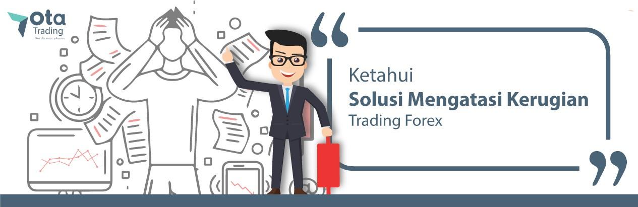 Solusi Kerugian Trading Forex