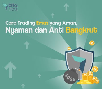 Trading emas yang aman, nyaman dan anti bangkrut